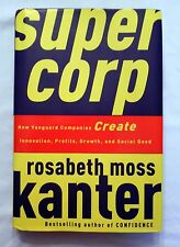 SuperCorp : How Vanguard Companies Create Innovation, Profits, Growth, and...