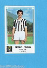 PANINI CALCIATORI 1978/79-Figurina n.138- VIRDIS - JUVENTUS -Recuperata