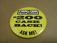 "VINTAGE PINBACK BUTTON #50- 009 - 3"" FOOD 4 LESS GROCERY STORE"