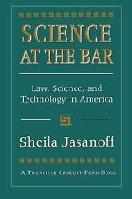 Twentieth Century Fund Books/Reports/Studies: Science at the Bar : Law,...