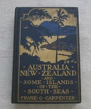 Australia, New Zealand & South Sea Islands 1924 Illustrated First Ed VERY GOOD