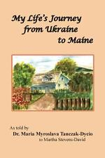 My Life's Journey from Ukraine to Maine by Dycio, Dr. Mary T.