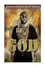 How Do You Get Rich as an Entertainer? Be a God: (The Secrets of How I Made Over