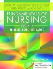 Fundamentals of Nursing - Vol 2 : Thinking, Doing, and Caring by Judith M....