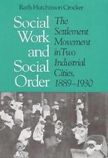 Social Work and Social Order: The Settlement Movement in Two Industrial Cities,