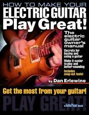 A Guitar Player Book: How to Make Your Electric Guitar Play Great! :