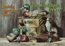 REPRINT PICTURE older hunting sign MISSISSIPPI FLYWAY SERIOUS SPORTSMEN HUNT 7x5
