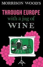 Through Europe with a Jug of Wine by Morrison Wood (1983, Paperback)