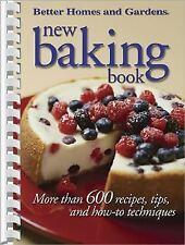 New Baking Book: More than 600 Recipes, Tips, and How-to Techniques (Better Home