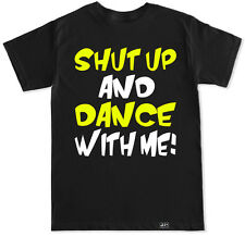 SHUT UP AND DANCE WITH ME WALK THE MOON DJ EDC PARADISO UMF EDM TRANCE T SHIRT