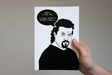 "Kenny Powers Card! ""Honey, I love you. I think you're a terrific girl..."" eb&d"