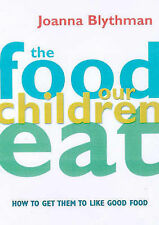 The Food Our Children Eat: How to Get Children to Like Good Food, 1857029364, Go