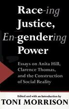 Race-ing Justice, En-Gendering Power: Essays on Anita Hill, Clarence Thomas, an
