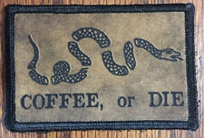 Coffee Or Die Morale Patch Tactical AR15 Gadsden Hand Printed in the USA