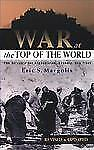 War at the Top of the World: The Struggle for Afghanistan, Kashmir and Tibet, Re
