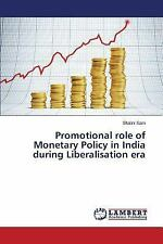 Promotional Role of Monetary Policy in India During Liberalisation Era by...