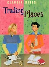 TRADING PLACES BY CLAUDIA MILLS HARDCOVER & DUSTJACKET 2006 JUVENILE 8 - 12