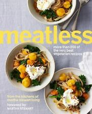 Meatless : More Than 200 of the Very Best Vegetarian Recipes by Martha Stewart