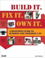 Build It. Fix It. Own It: A Beginner's Guide to Building and Upgrading a PC 659