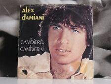 """ALEX DAMIANI - CAMBIERO' CAMBIERAI / SEI TU 45 GIRI 7"""""""
