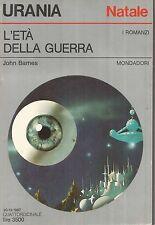 Urania 1064 John Barnes - L'età della guerra 1987 Mondadori
