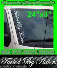 Fueled By Haters VERTICAL Windshield Vinyl Decal Sticker Truck Car Boost Turbo