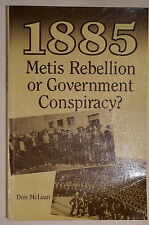 Canadian 1885 Metis Rebellion Or Government Conspiracy? Reference Book