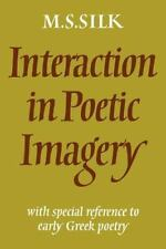 Interaction in Poetic Imagery: With Special Reference to Early Greek Poetry
