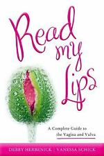 Read My Lips: A Complete Guide to the Vagina and Vulva-ExLibrary