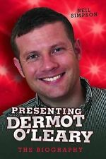 "Neil Simpson Presenting Dermot O'Leary ""AS NEW"" Book"