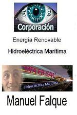 Hidroelectrica Maritima : Energia Renovable by Sr Manuel Falque Armada (2015,...