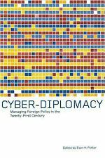 Cyber-Diplomacy : Managing Foreign Policy in the Twenty-First Century by Evan...