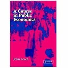 NEW - A Course in Public Economics by Leach, John