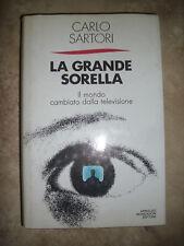 CARLO SARTORI - LA GRANDE SORELLA.IL MONDO DALLA TELEVISIONE - ED:MONDADORI (OF)