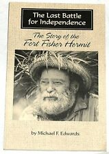The Last Battle for Independence: The Story of the Fort Fisher Hermit Signed