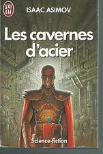 Les cavernes d'acier.Isaac ASIMOV.J'ai Lu Science-fiction SF23A