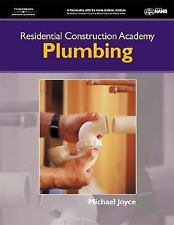 Residential Construction Academy: Plumbing by Joyce, Michael A