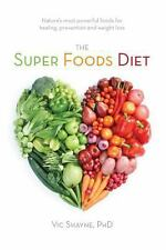 The Super Foods Diet : Nature's Most Powerful Foods for Healing, Prevention...