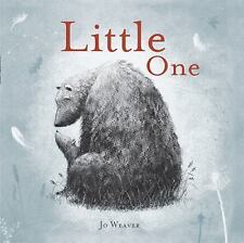 LITTLE ONE by Jo Weaver (2016, New Picture Book) SHRINKWRAPPED