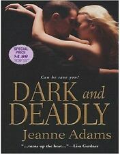 Dark and Deadly, Adams, Jeanne, Good Book