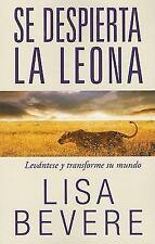 Se Despierta la Leona : Levantese y Transforme Su Mundo by Lisa Bevere (2011,...