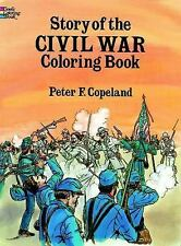 Dover History Coloring Book Ser.: Story of the Civil War Coloring Book by...
