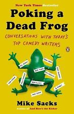 Poking a Dead Frog : Conversations with Today's Top Comedy Writers by Mike...