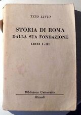 LIBRO STORIA DI ROMA DALLA SUA FONDAZIONE TITO LIVIO LIBRI I-III RIZZOLI 1963