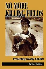 No More Killing Fields: Preventing Deadly Conflict