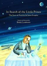 In Search of the Little Prince : The Story of Antoine de Saint-Exupéry (2014,...