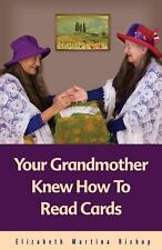 Your Grandmother Knew How to Read Cards by Elizabeth Bishop (2012, Paperback)