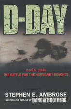 D-Day June 6, 1944: The Climactic Battle of Wo..., Ambrose, Stephen E. Paperback