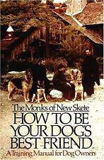 How to Be Your Dog's Best Friend : A Training Manual for Dog Owners by Monks...