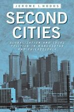 Second Cities : Globalization and Local Politics in Manchester and...